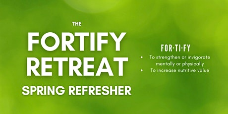 The Fortify Event - Spring Refresher tickets