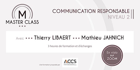 Master Class Communication responsable niveau 2 billets