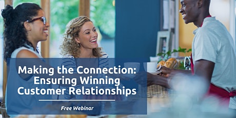 Making the Connection: Ensuring Winning Customer Relationships tickets