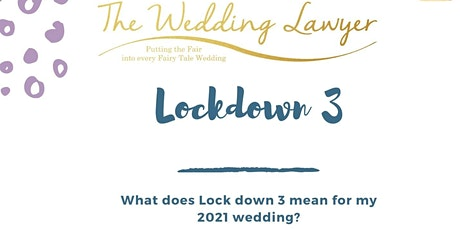 What does Lock down 3 mean for my 2021 wedding? tickets