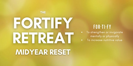 The Fortify Event - Midyear Reset tickets