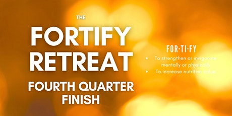 The Fortify Event - Fourth Quarter Finish tickets