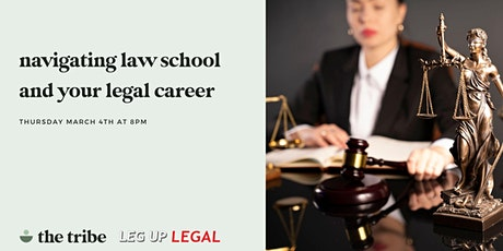 Navigating Law School and Your Legal Career with The Tribe and Leg Up Legal tickets