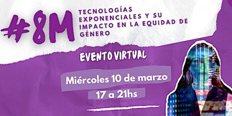 #8M: Tecnologías exponenciales y su impacto en la equidad de género entradas
