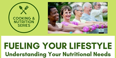 Fueling Your Lifestyle, Understanding Your Nutritional Needs tickets