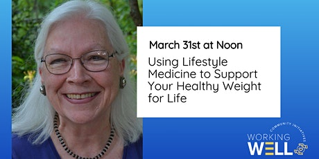 Using Lifestyle Medicine to Support your Healthy Weight for Life tickets