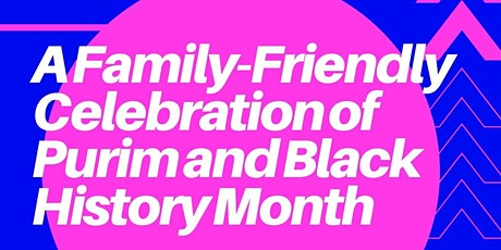 Family-Friendly Celebration of Purim and Black History Month tickets