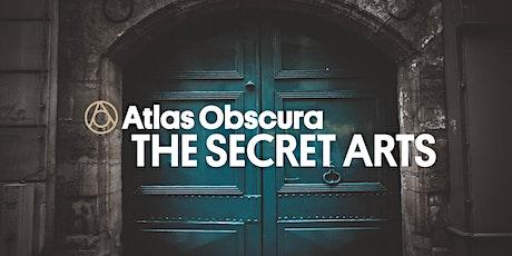 Atlas Obscura's The Secret Arts tickets