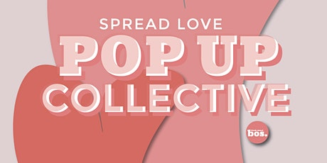 Spread Love Collective Pop Up tickets