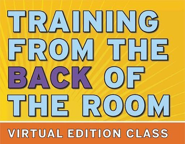 Training from the BACK of the Room! Virtual Edition image