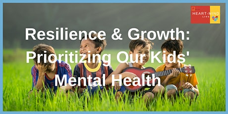 Resilience & Growth: Prioritizing Our Kids' Mental Health tickets