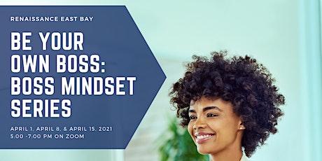 Be Your Own Boss: Boss Mindset 3-Week Series tickets