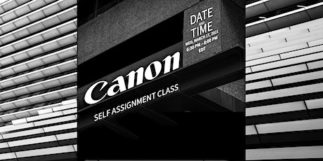 Canon Self Assignment Challenge tickets