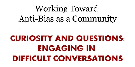 Curiosity and Questions:  Engaging in Difficult Conversations tickets
