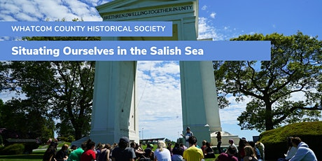 Historical Society: Situating Ourselves in the Salish Sea tickets