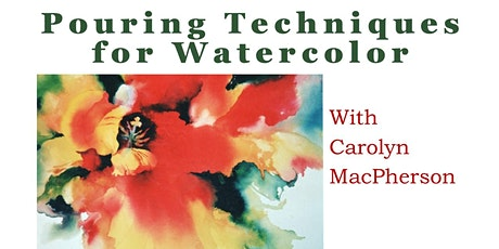 Pouring Techniques for Watercolor with Carolyn MacPherson tickets