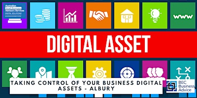 Taking Control of Your Business Digital Assets – Albury