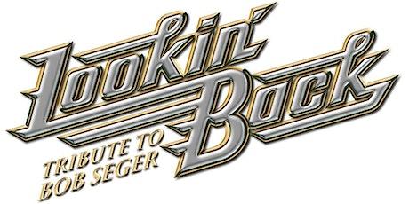 Bob Seger Tribute by Lookin' Back tickets
