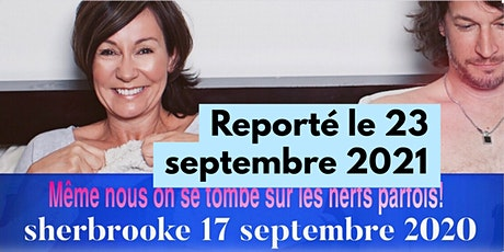SHERBROOKE 23 Septembre 2021 Le couple ! billets