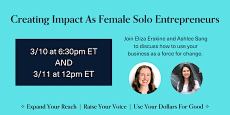 Creating Impact As Female Solo Entrepreneurs - 3/11 tickets