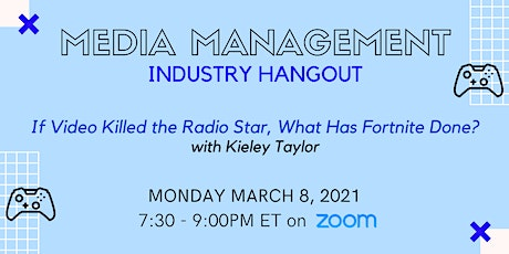 Media Management Industry Hangout: Gaming w/ Kieley Taylor tickets