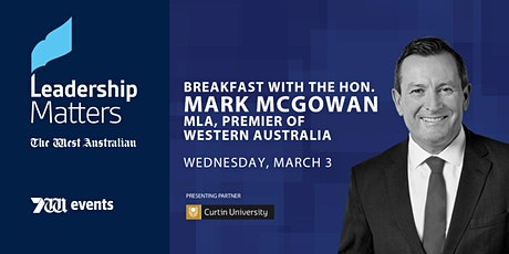 Leadership Matters: Breakfast with the Hon. Mark McGowan, MLA tickets