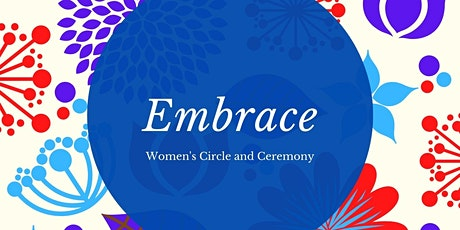 EMBRACE : WOMEN'S CIRCLE INTRO SESSION tickets