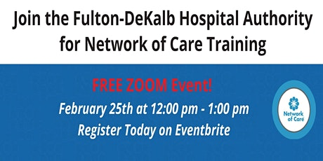 The Fulton-DeKalb Hospital Authority's Network of Care Training tickets