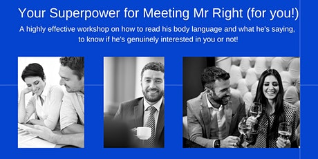Your Superpower for Meeting Mr Right (for you!) tickets
