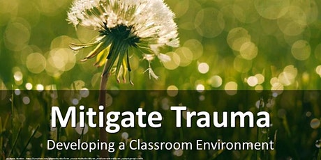 Developing a Classroom Environment to Mitigate Trauma tickets