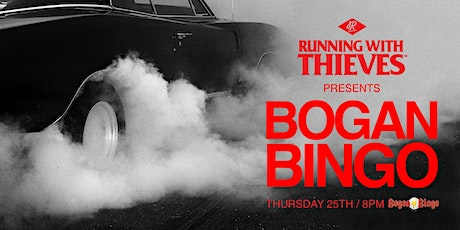 Running with Thieves Bogan Bingo tickets