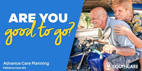 Are You Good To Go? Free Advanced Care Planning Workshop tickets