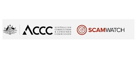 ONLINE Scam & Fraud Awareness Webinar - Scam Watch (ACCC) tickets