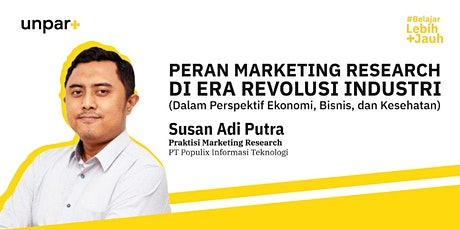 Webinar UNPAR+ : Peran Marketing Research di Era Revolusi Industri tickets