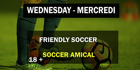 SOCCER AMICAL_ADULTE_mercredi / PICKUP SOCCER_ADULT_wednesday tickets