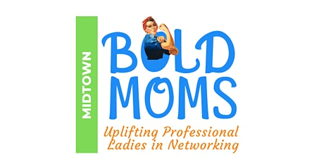 Midtown Bold Moms |Professional Women's Network tickets