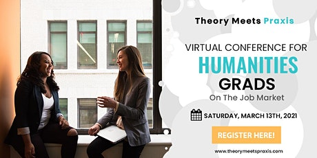 Theory Meets Praxis - Humanities Virtual Conference tickets