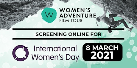 Women's Adventure Film Tour  IWD 2021 Online Screening - United Kingdom tickets