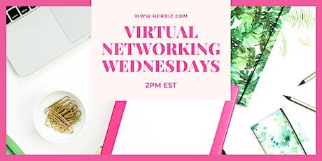Her Biz™ Virtual Networking Wednesdays tickets