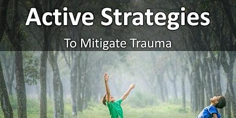 Active Strategies to Mitigate Trauma tickets