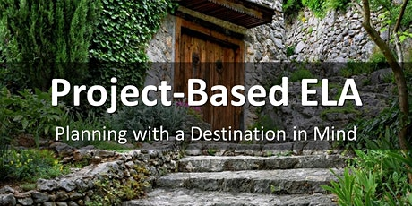 Project-Based Approach to ELA: Planning with a Destination in Mind ingressos