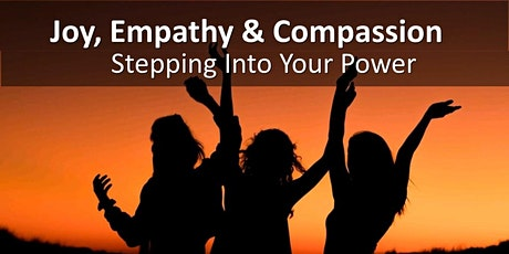 Stepping Into Your Power: Cultivate Joy, Empathy, and Compassion tickets