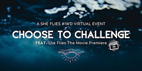 Celebrating International Women's Day #ChooseToChallenge by She Flies tickets