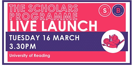Scholars Programme Launch, 16 March  3.30pm, University of Reading tickets