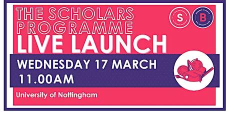 Scholars Programme Launch, 17 March 11.00am, University of Nottingham tickets