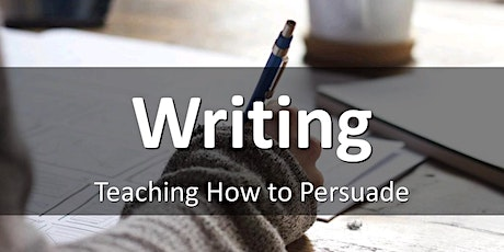 Writing: Teaching How to Persuade tickets