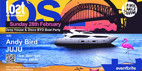 Lost in Sydney || FEB 28TH  BOATY PATRY|| DEEP HOUSE & DISCO tickets