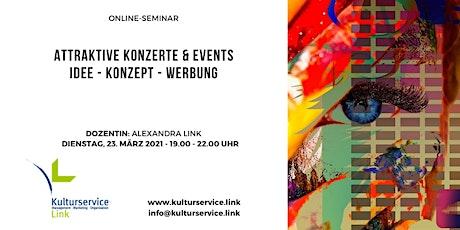Attraktive Konzerte und Events: Idee - Konzept - Werbung Tickets