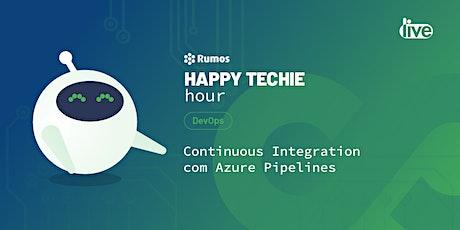 "Happy Techie Hour ""Continuous Integration com Azure Pipelines"" ingressos"