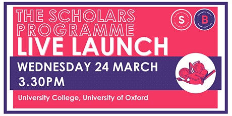 Scholars Programme Launch, 24 March  3.30pm, University College, Oxford tickets